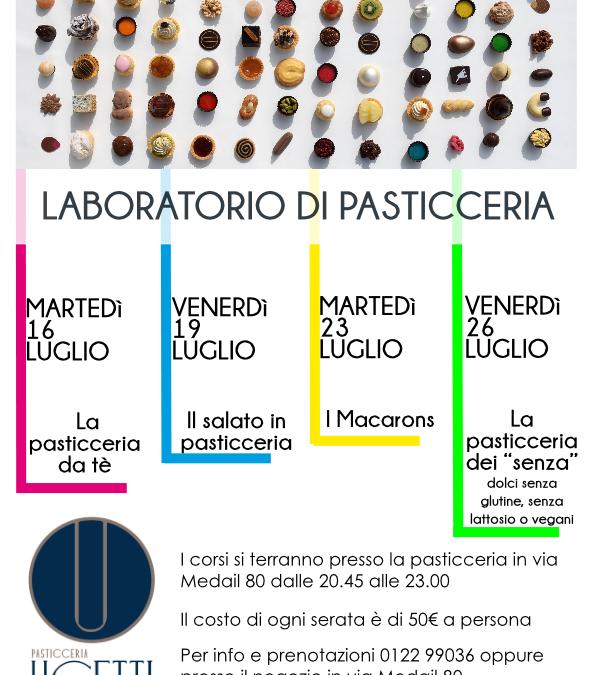 Laboratorio di Pasticceria: i nostri corsi di luglio